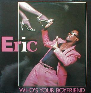 Eric - Who's Your Boyfriend