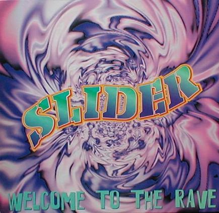 Slider - Welcome To The Rave