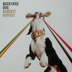 Backyard Dog - Baddest Ruffest ( MINT )