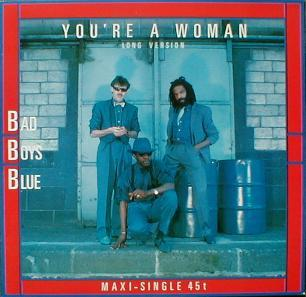 Bad Boys Blue - You're A Woman ( Long Version ) ( MINT )