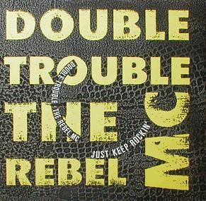 Double Trouble & The Rebel MC - Just Keep Rockin' ( MINT )