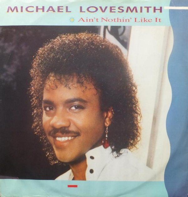 Michael Lovesmith - Ain't Nothin' Like It