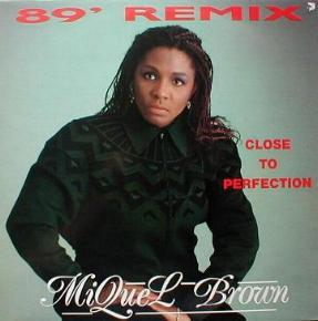 Miquel Brown - Close To Perfection ( '89 Remix )