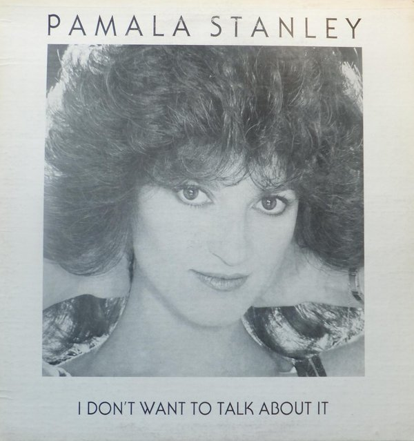 Pamala Stanley - I Don't Want To Talk About It