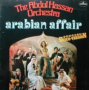 Abdul Hassan Orchestra, The - Arabian Affair ( Special Disco-Version )