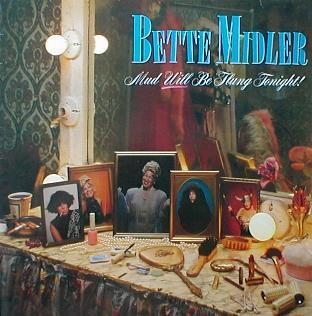 Bette Midler - Mud Will Be Flung Tonight !