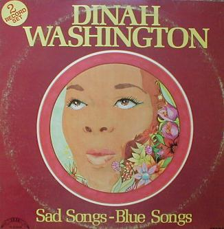 Dinah Washington - Sad Songs - Blue Songs