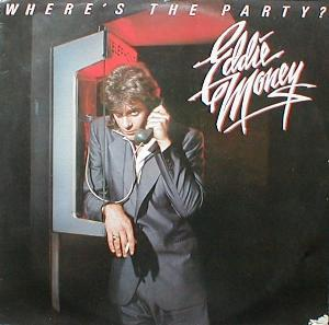 Eddie Money - Where's The Party ?