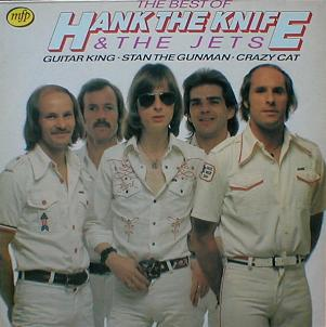 Hank The Knife & The Jets - The Best Of Hank The Knife & The Jets