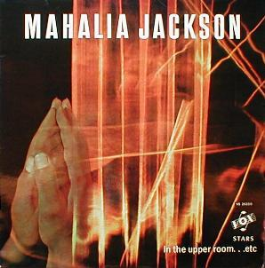 Mahalia Jackson -  In The Upper Room ... Etc