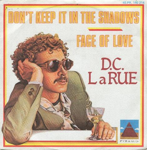 D.C. LaRue - Don't Keep It In The Shadows