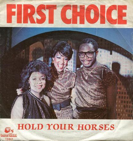 First Choice - Hold Your Horses