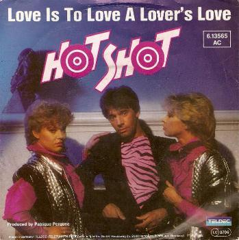 Hot Shot - Love Is To Love A Lover's Love