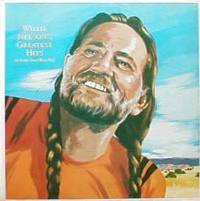 Willie Nelson - Greatest Hits ( & Some That Will Be )