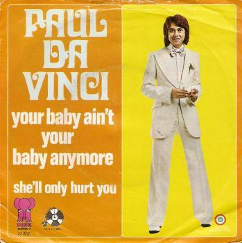 Paul Da Vinci - Your Baby Ain't Your Baby Anymore