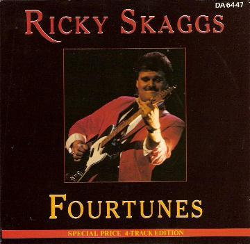 Ricky Skaggs - Fourtunes