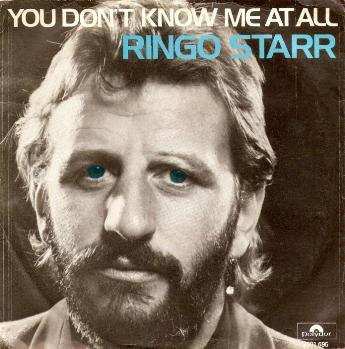 Ringo Starr - You Don't Know Me At All