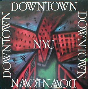 Various - Downtown NYC - A Compilation Of The Best NYC Artists