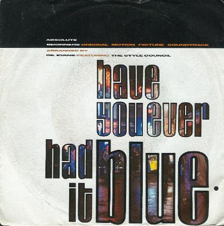 Style Council, The - Have You Ever Had It Blue