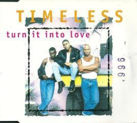 Timeless - Turn It Into Love