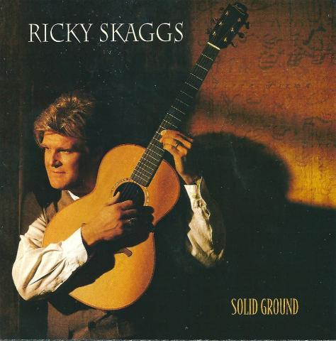 Ricky Skaggs - Solid Ground