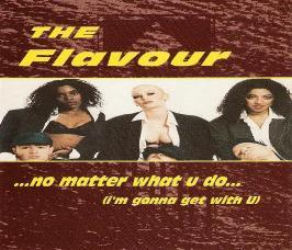 Flavour, The - No Matter What U Do ( I'm Gonna Get With U )