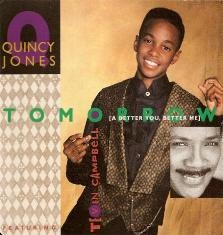 Quincy Jones Feat. Tevin Campbell - Tomorrow ( A Better You, A Better Me )