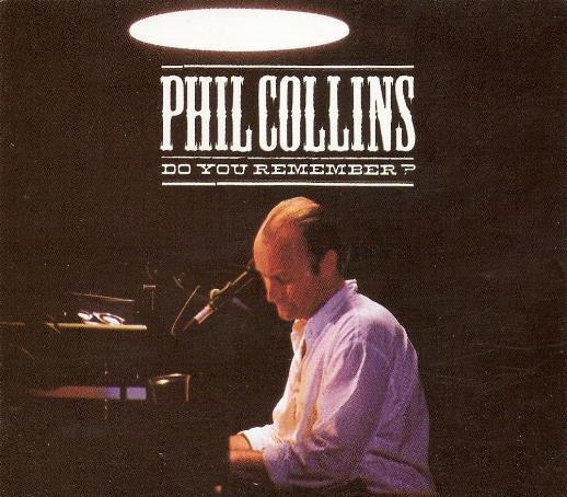 Phil Collins - Do You Remember ?