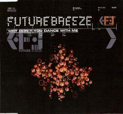 Future Breeze - Why Don't You Dance With Me