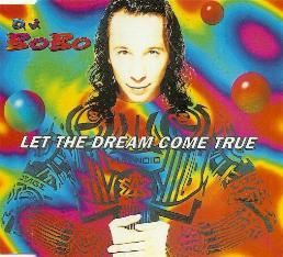 D.J. BoBo - Let The Dream Come True