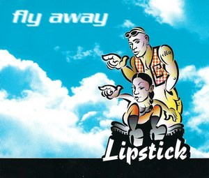 Lipstick - Fly Away