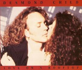 Desmond Child - Love On A Rooftop