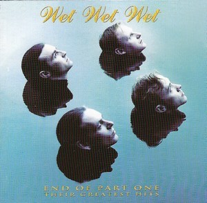 Wet Wet Wet - End Of Part One ( Their Greatest Hits )