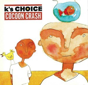 K's Choice - Cocoon Crash