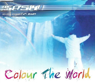 Sash! With Special Appearance Of Dr. Alban -  Colour The World