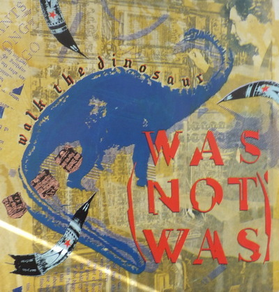 Was ( Not Was ) - Walk The Dinosaur