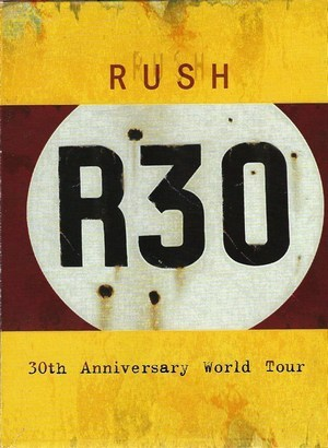 Rush - R30 ( 30th Anniversary World Tour )