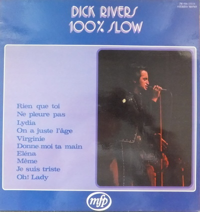 Dick Rivers - 100% Slow