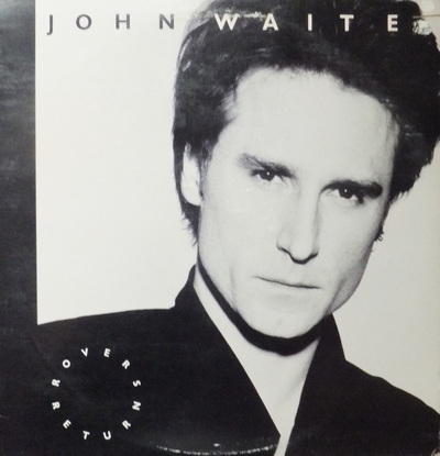 John Waite - Rover's Return