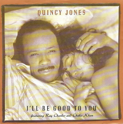 Quincy Jones Feat. Ray Charles & Chaka Khan - I'll Be Good To You