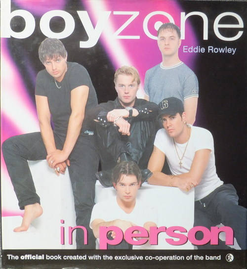 Boyzone in Person: The Official Book Created with the Exclusive Co-operation of the Band